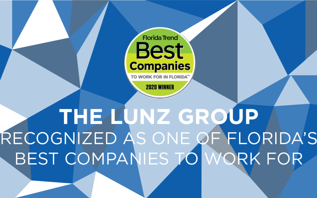 The Lunz Group Ranks Among Florida Trend's  Best Companies to Work for in 2020