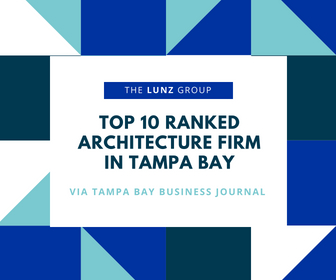 The Lunz Group Ranked Top Ten Among Largest Tampa Bay Architecture Firms