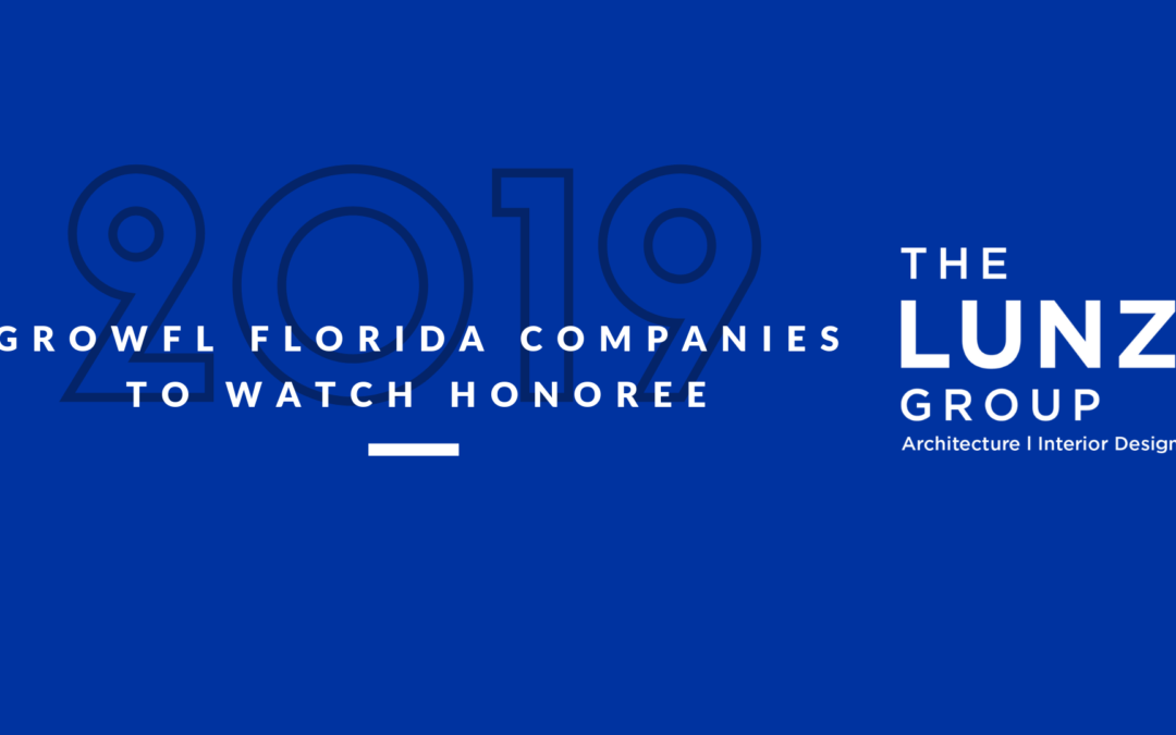 The Lunz Group Named 2019 GrowFL Companies to Watch Nominee